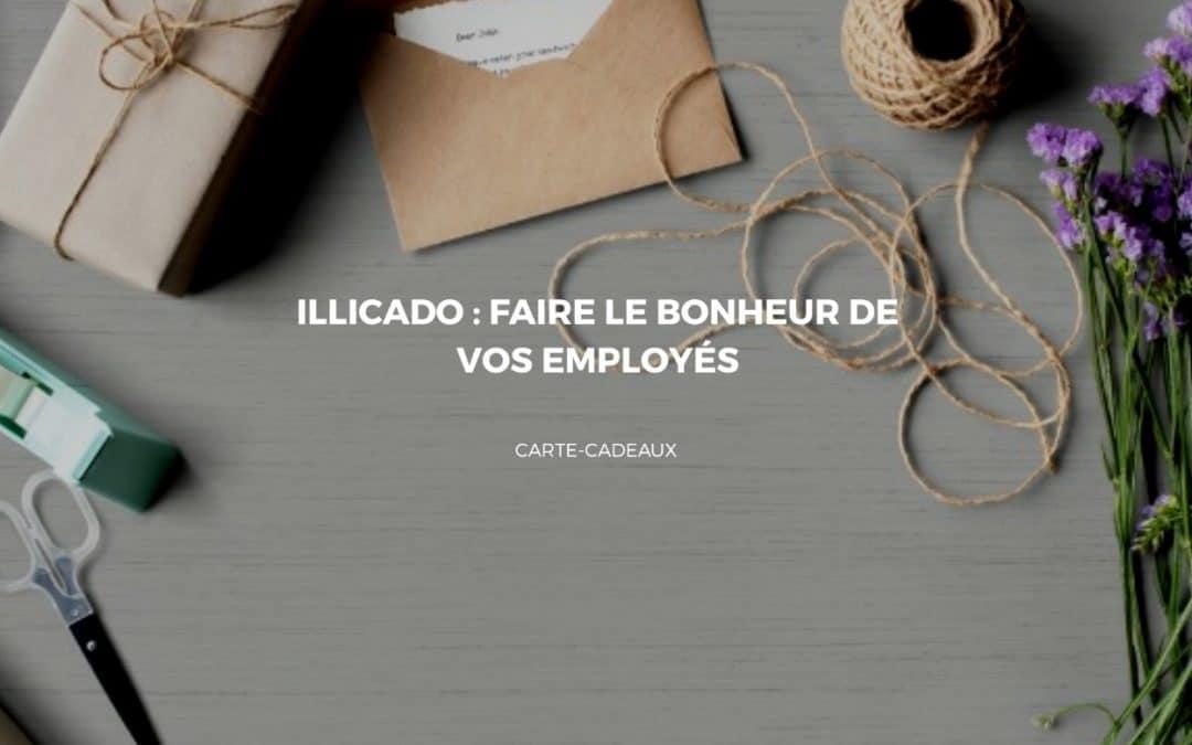 Offrir des cartes Illicado pour combler vos salariés